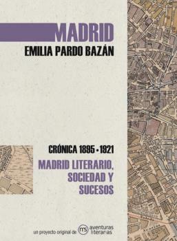 MADRID. CRÓNICA DE EMILIA PARDO BAZÁN