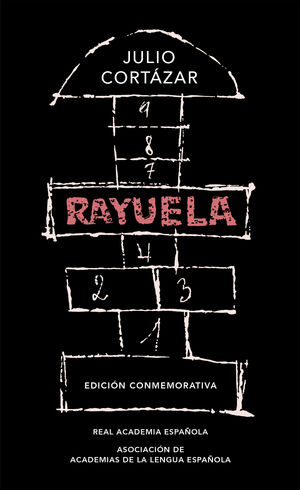 RAYUELA (EDICIÓN CONMEMORATIVA DE LA RAE Y LA ASALE)
