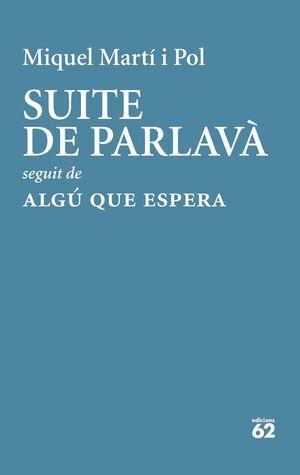 SUITE DE PARLAVÀ · ALGÚ QUE ESPERA