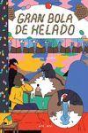 GRAN BOLA DE HELADO (ABRIGADITOS #2)