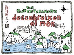 ELS SUPERTAFANERS DESCOBREIXEN EL MÓN