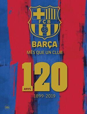 BARÇA MÉS QUE UN CLUB 120  ANYS